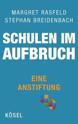 Abbildung von Rasfeld / Breidenbach   Schulen im Aufbruch - Eine Anstiftung   1. Auflage   2014   beck-shop.de