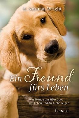 Abbildung von Wright | Ein Freund fürs Leben | 2014 | Was Hunde uns über Gott, das L...