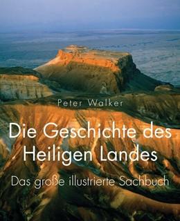 Abbildung von Walker | Die Geschichte des Heiligen Landes | 1. Auflage | 2014 | beck-shop.de