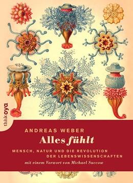 Abbildung von Weber | Alles fühlt | 2014 | Mensch, Natur und die Revoluti...