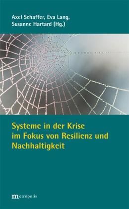 Abbildung von Schaffer / Lang / Hartard | Systeme in der Krise im Fokus von Resilienz und Nachhaltigkeit | 2014
