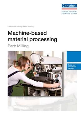 Abbildung von Machine-based material processing - Part: Milling | 2. Auflage | 2014 | beck-shop.de
