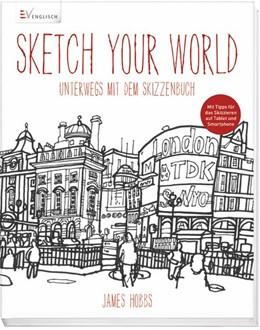 Abbildung von Hobbs | Sketch your world | 2014 | Unterwegs mit dem Skizzenbuch