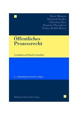 Abbildung von Rhinow / Koller / Kiss / Thurnherr / Brühl-Moser | Öffentliches Prozessrecht | 3., vollständig überarbeitete Auflage | 2014 | Grundlagen und Bundesrechtspfl...