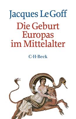 Abbildung von Die Geburt Europas im Mittelalter | 2. Auflage | 2015