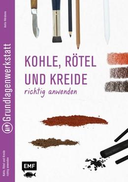 Abbildung von Hörskens | Grundlagenwerkstatt: Zeichenkohle, Rötel und Kreide richtig anwenden | 2015