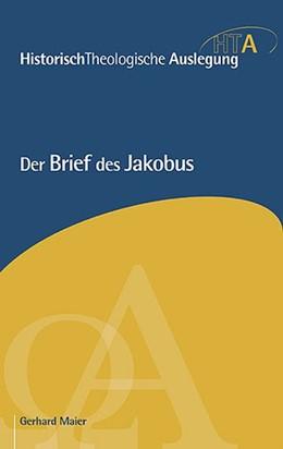 Abbildung von Maier | Der Brief des Jakobus | 1. Auflage | 2014 | beck-shop.de