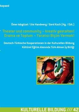 Abbildung von Adigüzel / Handwerg | Theater und community - kreativ gestalten! Drama ve Toplum - Yaratici Biçim Vermek! | 1. Auflage | 2014 | beck-shop.de