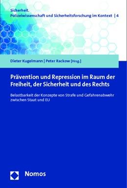 Abbildung von Kugelmann / Rackow (Hrsg.) | Prävention und Repression im Raum der Freiheit, der Sicherheit und des Rechts | 1. Auflage | 2014 | 4 | beck-shop.de