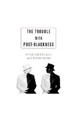 Abbildung von Baker Jr. / Simmons   The Trouble with Post-Blackness   2015