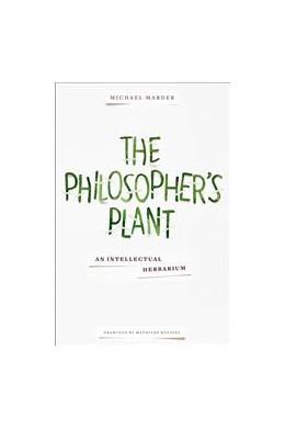 Abbildung von Marder | The Philosopher's Plant | 2014 | An Intellectual Herbarium