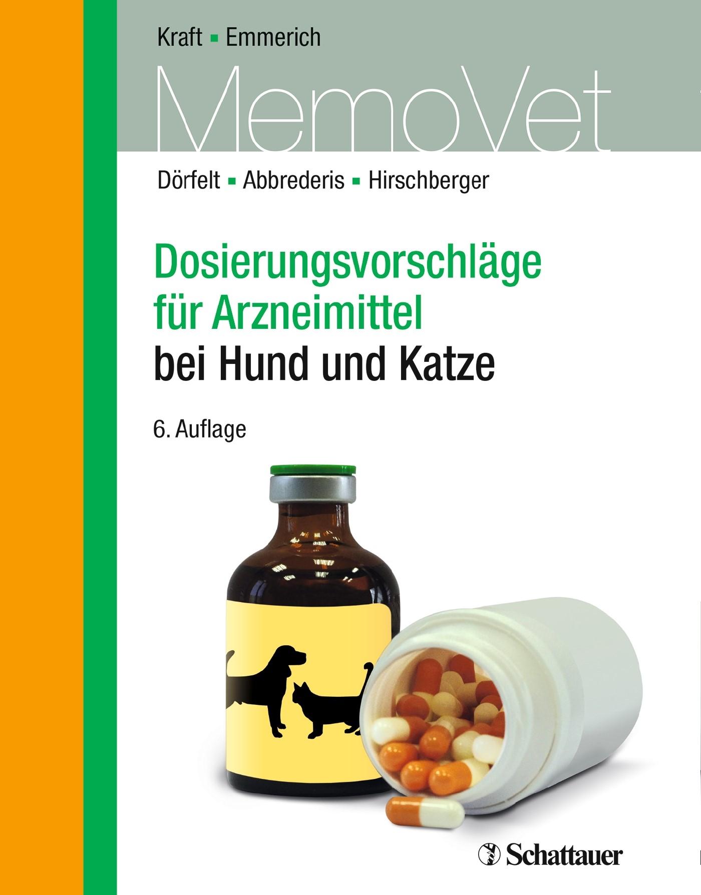 Abbildung von Dörfelt / Abbrederis / Hirschberger | Dosierungsvorschläge für Arzneimittel bei Hund und Katze | 6., überarbeitete und aktualisierte Auflage | 2015