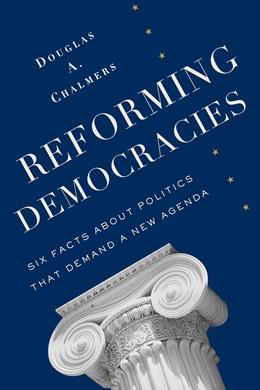 Abbildung von Chalmers | Reforming Democracies | 2014 | Six Facts About Politics That ...