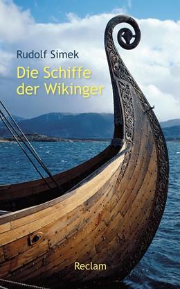 Abbildung von Simek | Die Schiffe der Wikinger | 1. Auflage | 2014 | beck-shop.de