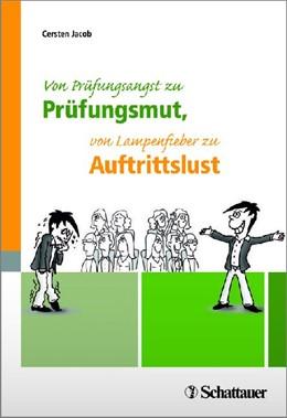 Abbildung von Jacob | Von Prüfungsangst zu Prüfungsmut, von Lampenfieber zu Auftrittslust | 1. Auflage | 2014 | beck-shop.de