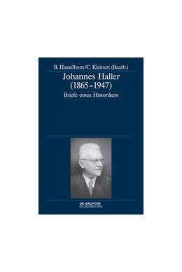Abbildung von Hasselhorn / Kleinert   Johannes Haller (1865-1947)   1. Auflage   2014   71   beck-shop.de