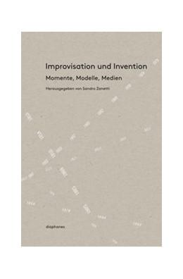 Abbildung von Zanetti | Improvisation und Invention | 2014 | Momente, Modelle, Medien