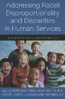 Abbildung von Fong / Dettlaff / James / Rodriguez   Addressing Racial Disproportionality and Disparities in Human Services   2014