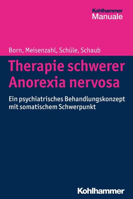 Therapie schwerer Anorexia nervosa | Born / Meisenzahl / Schüle, 2015 | Buch (Cover)