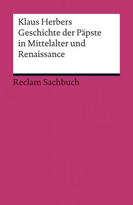 Abbildung von Herbers   Geschichte der Päpste in Mittelalter und Renaissance   1. Auflage   2014   19275   beck-shop.de