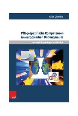 Abbildung von Dütthorn | Pflegespezifische Kompetenzen im europäischen Bildungsraum | 2014 | Eine empirische Studie in den ... | Band 008