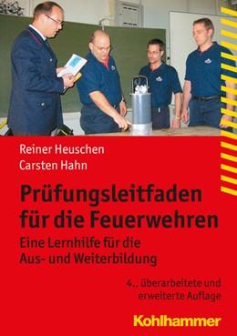 Abbildung von Heuschen / Hahn | Prüfungsleitfaden für die Feuerwehren | 4. Auflage | 2016 | beck-shop.de