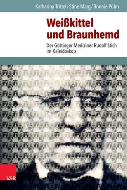 Abbildung von Marg / Pülm / Trittel | Weißkittel und Braunhemd | 2014 | Der Göttinger Mediziner Rudolf...