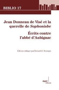 Jean Donneau de Visé et la querelle de Sophonisbe. Écrits contre l'abbé d'Aubignac | Bourque, 2014 | Buch (Cover)