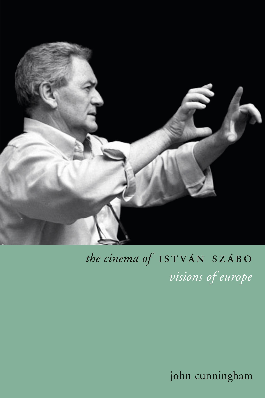 Abbildung von Cunningham | The Cinema of István Szabó | 2014