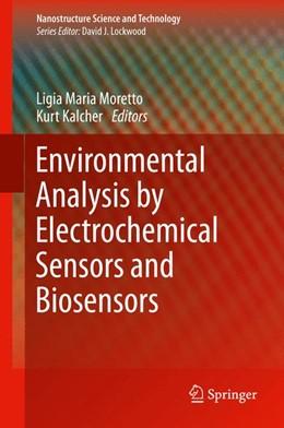 Abbildung von Moretto / Kalcher | Environmental Analysis by Electrochemical Sensors and Biosensors | 1st ed. 2014 | 2014