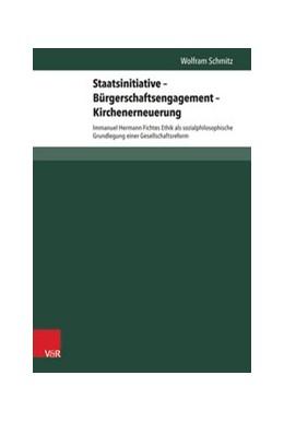 Abbildung von Schmitz   Staatsinitiative – Bürgerschaftsengagement – Kirchenerneuerung   2014   lmmanuel Hermann Fichtes Ethik...