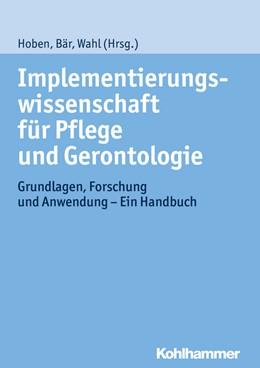 Abbildung von Hoben / Bär / Wahl | Implementierungswissenschaft für Pflege und Gerontologie | 2015 | Grundlagen, Forschung und Anwe...