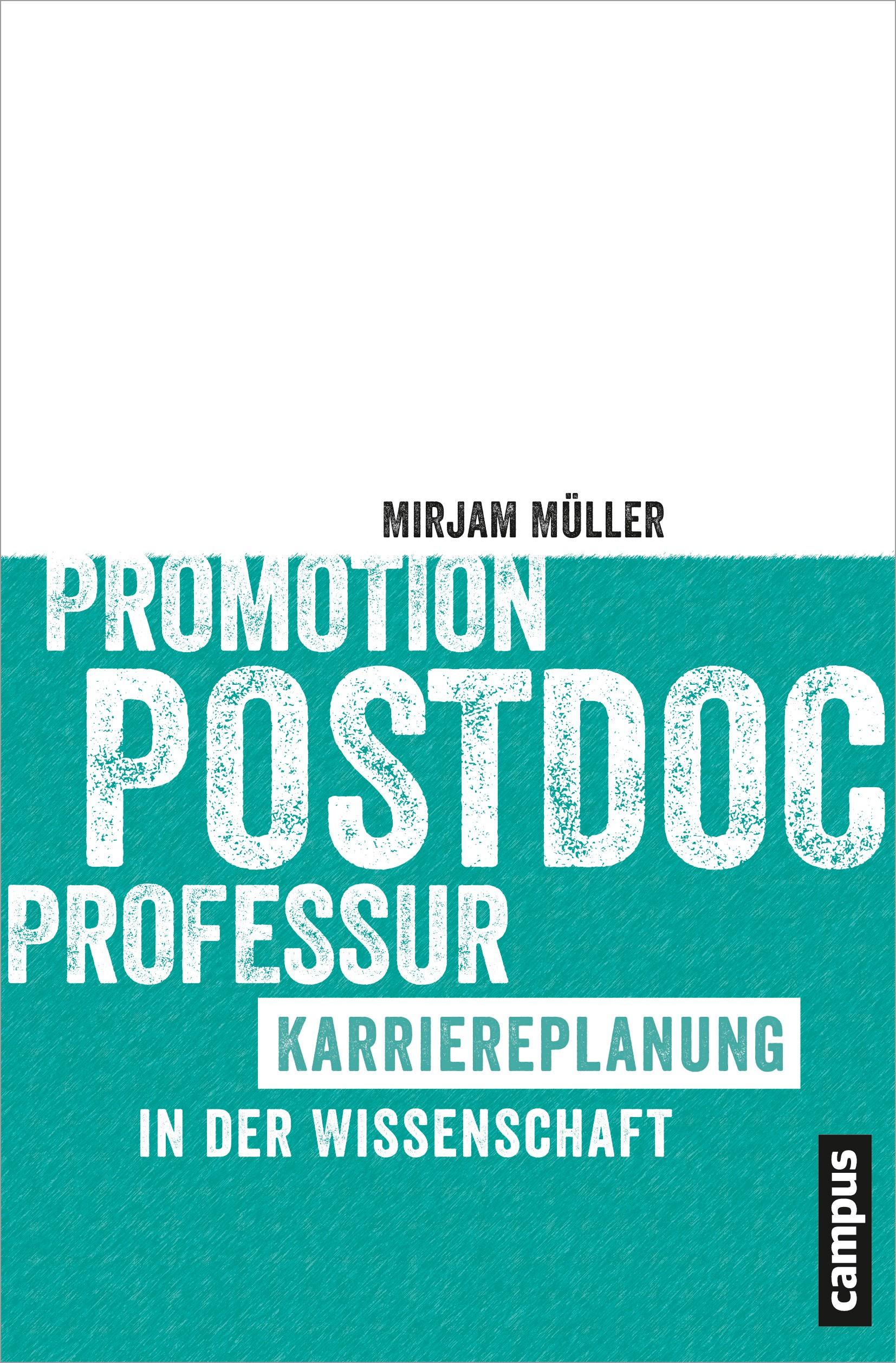 Promotion - Postdoc - Professur | Müller | 1. Aktualisierter Nachdruck 2017 Auflage, 2014 | Buch (Cover)