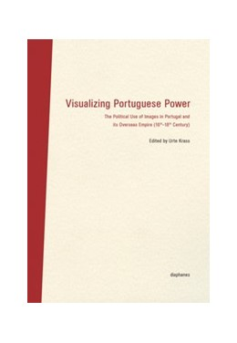 Abbildung von Krass | Visualizing Portuguese Power | 2016 | The Political Use of Images in...