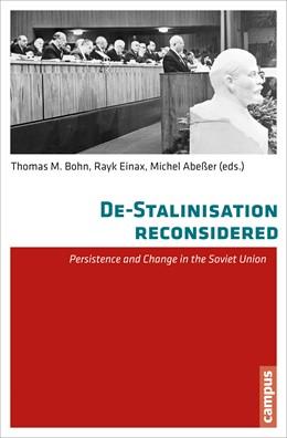 Abbildung von Abeßer / Aksyutin / Bittner | De-Stalinisation reconsidered | 2014 | Persistence and Change in the ...
