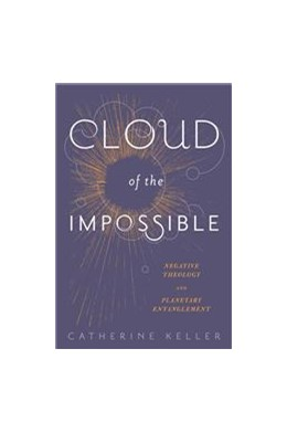 Abbildung von Keller   Cloud of the Impossible   2014   Negative Theology and Planetar...