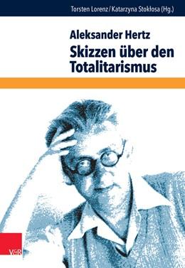 Abbildung von Hertz / Lorenz | Skizzen über den Totalitarismus | 1. Auflage | 2014 | beck-shop.de