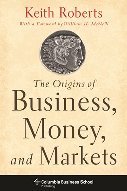 Abbildung von Roberts | The Origins of Business, Money, and Markets | 2015