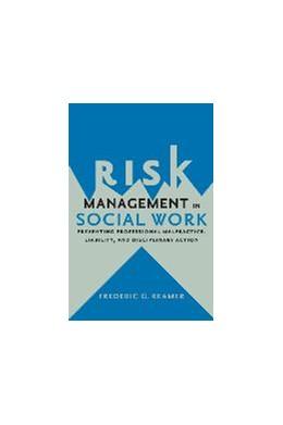 Abbildung von Reamer | Risk Management in Social Work | 2014 | Preventing Professional Malpra...