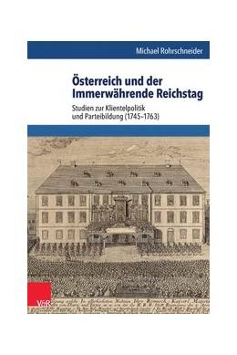 Abbildung von Rohrschneider | Österreich und der Immerwährende Reichstag | 1. Auflage | 2014 | beck-shop.de