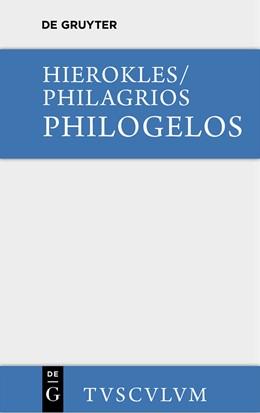 Abbildung von Hierokles / Thierfelder / Philagrios   Philogelos, der Lachfreund   2014   Griechisch-deutsch mit Einleit...