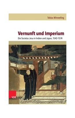 Abbildung von Winnerling | Vernunft und Imperium | Aufl. | 2014 | Die Societas Jesu in Indien un...