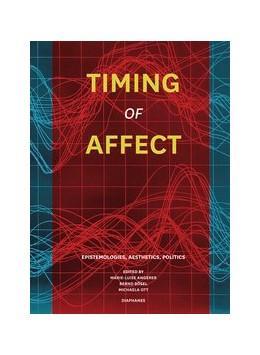 Abbildung von Angerer / Bösel / Ott | Timing of Affect | 2014 | Epistemologies, Aesthetics, Po...