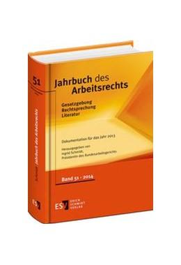 Abbildung von Schmidt | Jahrbuch des Arbeitsrechts | 2014 | Gesetzgebung – Rechtsprechung ... | Band 51