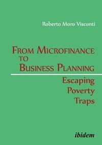From Microfinance to Business Planning: Escaping Poverty Traps | Moro Visconti, 2014 | Buch (Cover)