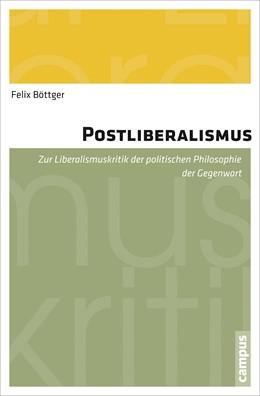 Abbildung von Böttger   Postliberalismus   2014   Zur Liberalismuskritik der pol...