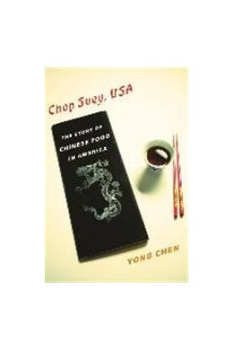 Abbildung von Chen | Chop Suey, USA | 2014 | The Story of Chinese Food in A...
