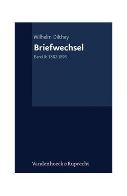 Abbildung von Dilthey   Briefwechsel   2014   Band II: 1882–1895