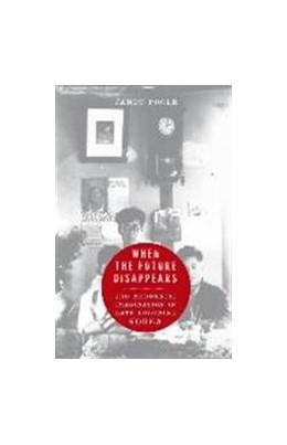 Abbildung von Poole | When the Future Disappears | 2014 | The Modernist Imagination in L...