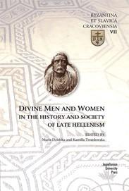 Abbildung von Dziewanowski / Twardowska | Divine Men and Women in the History and Society of Late Hellenism | 2014